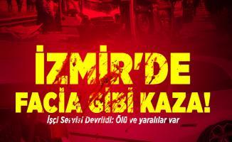 İzmir'de facia gibi kaza! İşçi Servisi Devrildi: Ölü ve yaralılar var