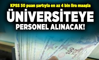 KPSS 50 puan şartıyla en az 4 bin lira maaşla üniversiteye personel alınacak!