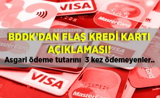 Kredi kartı kullananlar dikkat! BDDK'dan flaş açıklama! Asgari ödeme tutarını 3 kez ödeyemeyenler..