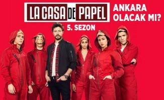 La Casa De Papel 5. sezon Türkiye detayı olacak mı? La Casa De Papel dizisinde Ankara karakteri