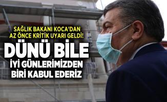 Sağlık Bakanı Koca'dan az önce kritik uyarı geldi! Dünü bile iyi günlerimizden biri kabul ederiz