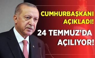 Son dakika Cumhurbaşkanı Erdoğan açıkladı! 24 Temmuz Cuma günü açılıyor!