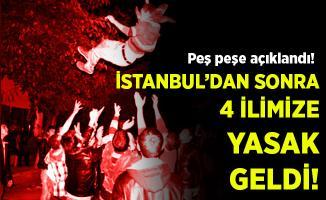Son dakika İstanbul dışında 4 ilimize daha yasak geldi!