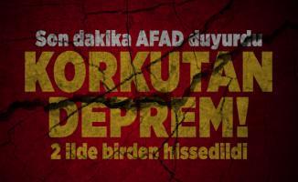 Son dakika AFAD duyurdu: Korkutan deprem! 2 ilde birden hissedildi