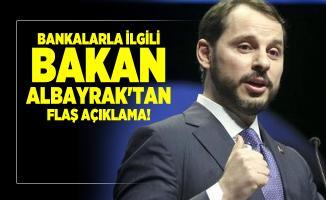Son dakika bankalarla ilgili Bakan Albayrak'tan flaş açıklama!