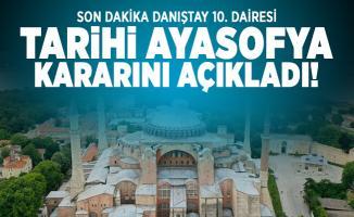 Son dakika Danıştay 10. Dairesi tarihi Ayasofya kararını açıkladı!