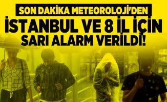 Son dakika Meteoroloji'den İstanbul ve 8 il için sarı alarm verildi!
