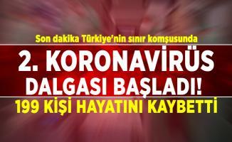 Son dakika Türkiye'nin sınır komşusunda 2. koronavirüs dalgası başladı! 199 kişi hayatını kaybetti