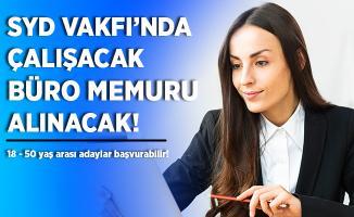 Sosyal Yardımlaşma ve Dayanışma Vakfı'nda çalışacak büro memuru aranıyor! 18- 50 yaş arasındaki adaylar başvurabilir!