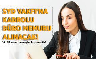 SYD Vakfı'na kadrolu büro memuru alınıyor! 18 - 35 yaş arası adaylar dikkat!