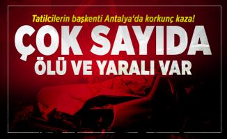 Tatilcilerin başkenti Antalya'da korkunç kaza! Çok sayıda ölü ve yaralı var