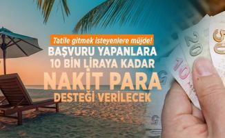 Tatile gitmek isteyenlere müjde! Kamu bankası 10 bin liraya kadar nakit para desteği verecek