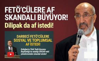 TTK Başkanı ve Dilipak darbeci FETÖ'cülere af istedi!