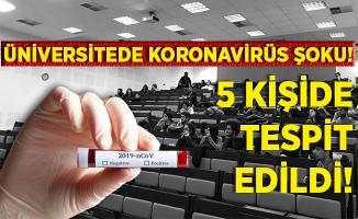 Üniversitede koronavirüs şoku! 5 kişinin testi pozitif çıktı!