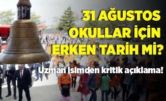 31 Ağustos okulların açılması için erken bir tarih mi? Uzman isimden kritik açıklama!