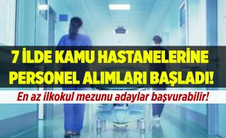 7 şehirde kamu hastanelerine personel alımı yapılıyor! En az ilkokul mezunu adaylar başvurabilir!