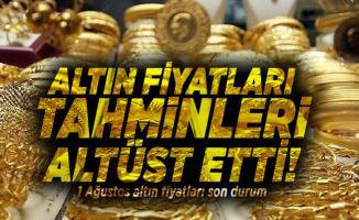 Altın fiyatları tahminleri altüst etti! 1 Ağustos altın fiyatları son durum