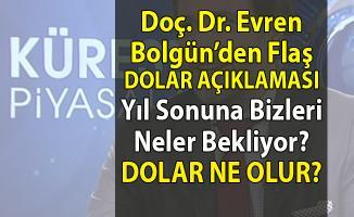 Dolar kuru hakkında en korkutucu açıklama Doç. Dr. Evren Bolgün'den geldi!