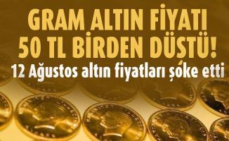 Gram altın fiyatı 50 TL birden düştü! 12 Ağustos altın fiyatları şoke etti