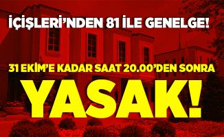 İçişleri Bakanlığı'ndan 81 il valiliğine flaş genelge! 31 Ekim'den sonra yasak!