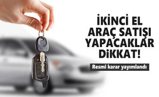 İkinci el araç satışı yapacaklar dikkat! Resmi karar yayımlandı