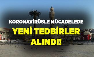 İzmir'de yeni koronavirüs tedbirleri alındı!