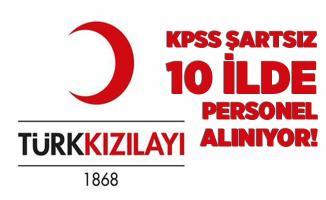 Kızılay KPSS şartsız 10 ilde personel alımı yapıyor! Başvuru şartları açıklandı!