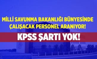 KPSS şartı aranmayacak! Milli Savunma Bakanlığı kadrolu eleman alımı yapıyor! Başvuruların bitmesine saatler kaldı!