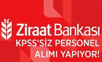 KPSS şartı yok! Ziraat Bankası kadrolu personel alımı yapıyor!