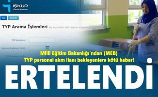 Milli Eğitim Bakanlığı'ndan (MEB) TYP personel alım ilanı bekleyenlere kötü haber! Ertelendi
