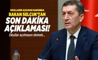 Okulların açılması hakkında Bakan Selçuk'tan son dakika açıklaması! Okullar açılmasın demek...