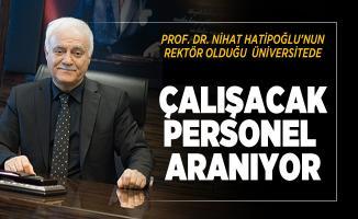 Prof. Dr. Nihat Hatipoğlu'nun rektör olduğu üniversitede çalışacak personel aranıyor