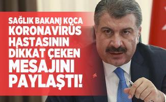 Sağlık Bakanı Koca koronavirüs hastasının dikkat çeken mesajını paylaştı!