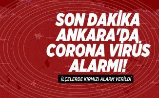 Son dakika Ankara'da corona virüs alarmı! İlçelerde kırmızı alarm verildi