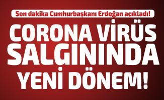 Son dakika Cumhurbaşkanı Erdoğan açıkladı! Corona virüs salgınında yeni dönem!