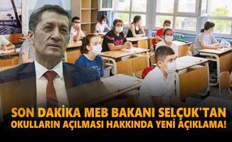 Son dakika MEB Bakanı Selçuk'tan okulların açılması hakkında yeni açıklama!