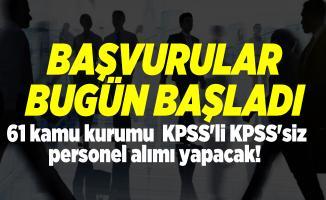 61 kamu kurumu  KPSS'li KPSS'siz personel alımı yapacak! Başvurular bugün başladı