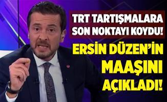 TRT'den tartışmaları sonlandıracak açıklama! Ersin Düzen'in maaşı açıklandı!
