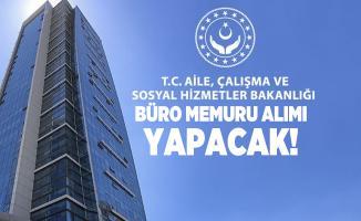Aile, Çalışma ve Sosyal Hizmetler Bakanlığı'na bağlı SYDV'ye büro memuru alımı yapılacak!