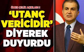 AK Parti Sözcüsü Çelik ' Utanç Vericidir' Diyerek Duyurdu