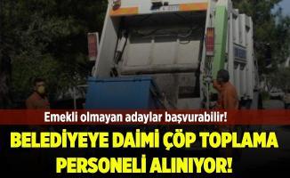 Belediyeye daimi Çöp Personeli alınıyor! Emekli olmayan tüm adaylar başvuruda bulunabilir!