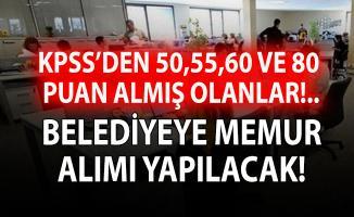 Belediyeye KPSS 50, 55, 60 ve 80 puan şartı ile memur alımı yapılacak!