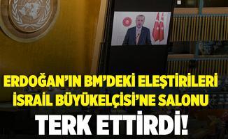 BM'de Cumhurbaşkanı Erdoğan'ın eleştirileri, İsrail Büyükelçisi'ne salonu terk ettirdi!