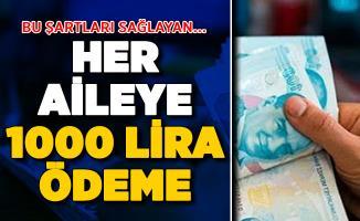 Bu Şartları Sağlayan Her Aileye 1000 Lira Ödeme Yapılıyor