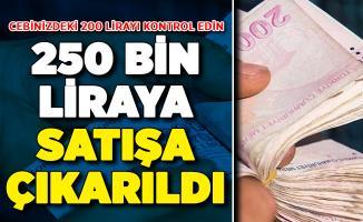 Cebinizdeki 200 Lirayı Kontrol Edin ! Ankara'da 250 Bin Liraya Satışa Çıkarıldı