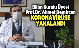 Corona virüs Bilim Kurulu üyesi Prof. Dr. Ahmet Demircan kötü haber! Test sonucu pozitif çıktı