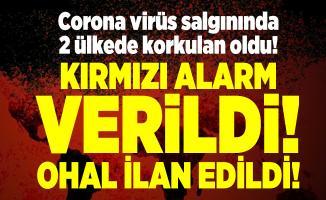 Corona virüs salgınında 2 ülkede korkulan oldu! Kırmızı alarm verildi! OHAL ilan edildi!