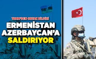 Ermenistan Azerbaycan'a Saldırıyor ! TBMM'den Ortak Bildiri Yayımlandı