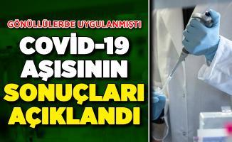 Gönüllülere Uygulanan Covid-19 Aşısının Sonuçları Açıklandı
