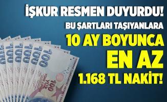 İŞKUR resmen duyurdu! Bu şartları taşıyan herkese 10 ay boyunca en az 1.168 TL nakit ödeme yapılacak!